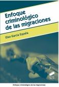 Enfoque criminológico de las migraciones